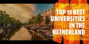 Hà Lan và các trường Đại học thuộc hàng Top Thế giới