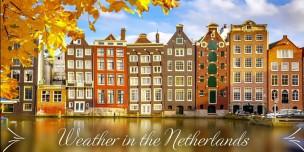 Khí hậu Hà Lan và những gợi ý trang phục phù hợp cho từng mùa