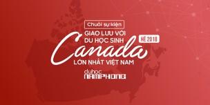 Chuỗi sự kiện giao lưu với DU HỌC SINH CANADA hè 2018 lớn...