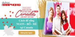 Chuỗi sự kiện giao lưu với DU HỌC SINH hè 2019 – Canada sau 3 năm mở cửa – Thực hư câu chuyện người trong cuộc