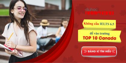 Du học Canada – Không cần IELTS 6.5 để vào trường TOP