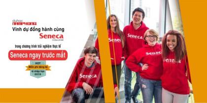 """Cơ hội trải nghiệm """"Seneca"""" ngay trước mắt bạn đăng ký tham dự ngay chương trình """"Seneca College spring workshop 2019"""""""