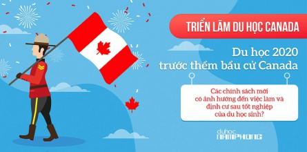 TRIỂN LÃM DU HỌC CANADA - Du học 2020 trước thềm bầu cử Canada