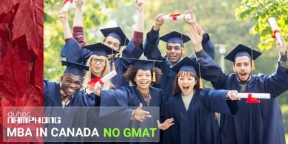 Du học Canada – Những chương trình MBA không yêu cầu GMAT và kinh nghiệm tại Canada