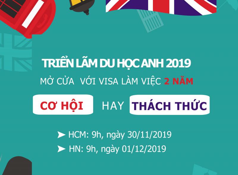 Triển lãm du học Anh Quốc 2019 - Mở cửa Visa làm việc 02 năm - Cơ hội hay Thách thức?