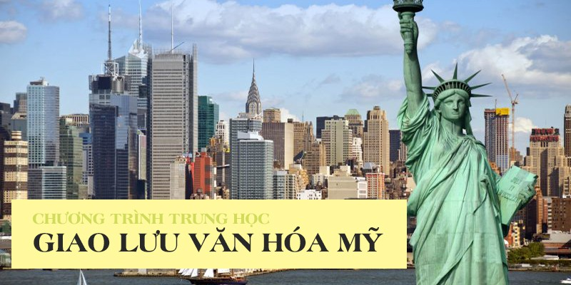 Du học Mỹ theo chương trình Giao lưu Văn hóa 2019