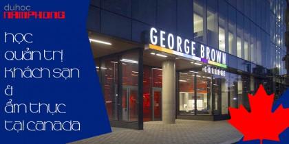 Học quản trị khách sạn và ẩm thực tại Canada - George Brown College là điểm đến không thể không biết tới