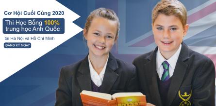 Cơ hội cuối cùng thi học bổng 100% trung học nội trú hàng đầu Anh Quốc năm học 2020-2021