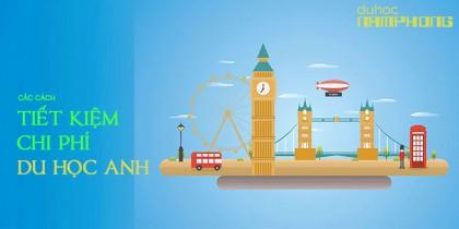 Những cách tiết kiệm chi phí du học Anh chi tiết nhất