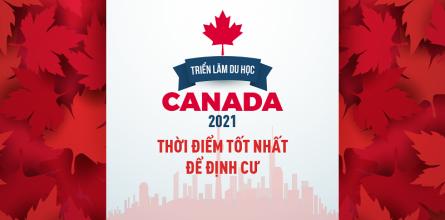 Triển lãm du học Canada 2021: Thời điểm tốt nhất để Định Cư