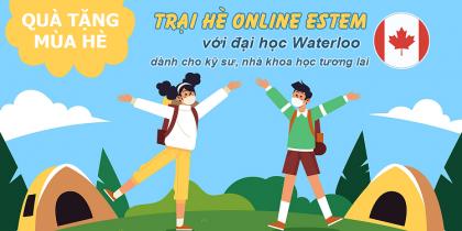 Trại hè online eSTEM với đại học Waterloo - dành cho những kỹ sư và nhà khoa học tương lai