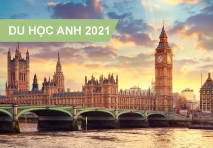 10 câu hỏi quan trọng Du học Anh - Tổng hợp và cập nhật 2021
